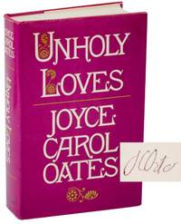 Unholy Loves (Signed First Edition)