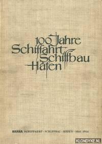 Hanse. 100 Jahre Schiffahrt, Schiffbau, Häfen 1864-1964 by  Gustav  dr. Paul & Schrodter - Hardcover - 1964 - from Klondyke and Biblio.co.uk
