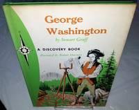 GEORGE WASHINGTON Father of Freedom by Graff, Stewart - 1964