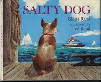 Salty Dog. by  Gloria. Ted Rand Illustrator Rand - First Edition; First Printing - 1989 - from Quinn & Davis Booksellers and Biblio.com