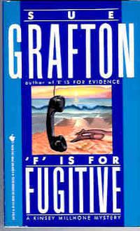 F Is for Fugitive (Kinsey Millhone Mystery Ser.)