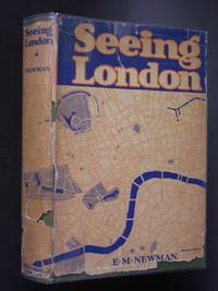 Seeing London by  E.M Newman - First Edition - 1932 - from Bookworks (SKU: 999017)