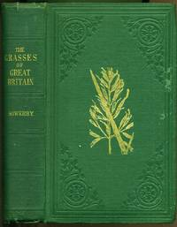 The Grasses of Great Britain. by Johnson, Charles & John, E. Sowerby: - 1861