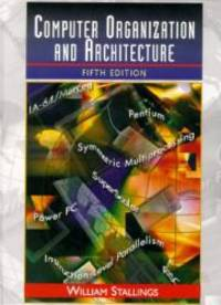 Computer Organization and Architecture: Designing for Performance (5th Edition) by William Stallings - Hardcover - 1999-06-09 - from Books Express and Biblio.com