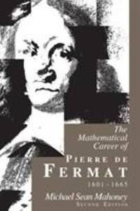 The Mathematical Career of Pierre de Fermat, 1601-1665 : Second Edition by Michael Sean Mahoney - Paperback - 1994 - from ThriftBooks (SKU: G0691036667I4N00)