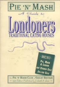 Pie 'n' Mash: A Guide to London's Traditional Eating Houses by Pie 'n' Mash Club of Great Britain - Paperback - from World of Books Ltd and Biblio.com