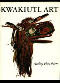 Kwakiutl Art by  Audrey Hawthorn - Paperback - 1994 - from Little Stour Books PBFA and Biblio.com