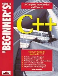 The Beginner's Guide to C++ (Beginner's Guides)