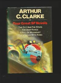 Four Great SF Novels : The City and the Stars - The Deep Range - A Fall of Moondust - Rendezvous...