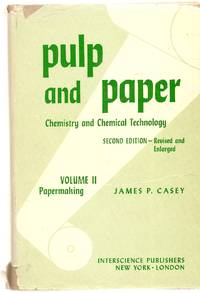 Pulp And Paper: Chemistry And Chemical Technology, Volume II by Casey James P - 1960