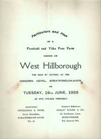 Particulars and Plan of a Freehold and Tithe Free Farm Known as West Hillborough for Sale By...