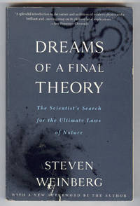 Dreams of a Final Theory: The Scientist's Search for the Ultimate Laws of Nature by Weinberg, Steven - 1994