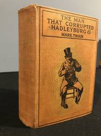 The Man That Corrupted Hadleyburg and Other Stories and Sketches