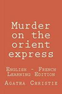image of Murder on the orient express: Murder on the orient express: English - French Learning Edition