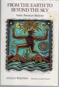 image of From the Earth to Beyond the Sky : Native American Medicine