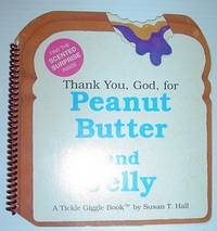 Thank You, God, for Peanut Butter and Jelly - a Tickle Giggle Book