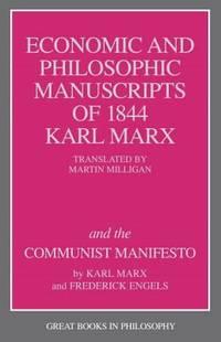 The Economic and Philosophic Manuscripts of 1844 and the Communist Manifesto