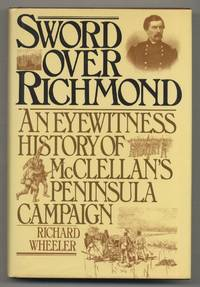 image of Sword Over Richmond: An Eyewitness History of McClellan's Peninsula Campaign