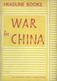 War in China.  America's Role in the Far East