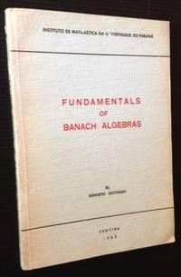 Fundamentals of Banach Algebras