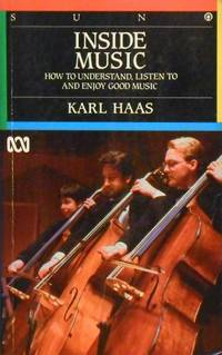 Inside Music: How To Understand, Listen To And Enjoy Good Music