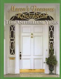 Macon's Treasures Remembered The Antebellum Years