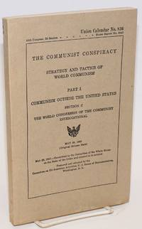 image of The communist conspiracy: strategy and tactics of world communism. Part 1, Communism outside the United States. Section C: The world congresses of the Communist International