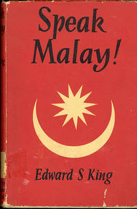Speak Malay! A Course in Simple Malay for English-Speaking Malayans.[The Book fo the Radio Programme \