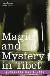 Magic and Mystery in Tibet by Alexandra David-Neel - Paperback - 2012-12-03 - from Books Express and Biblio.co.uk