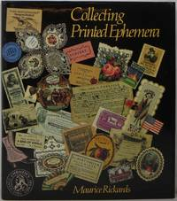 Collecting Printed Ephemera by  Maurice Rickards - 1st  - 1988 - from Newbury Books and Biblio.co.uk