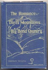 The Romance of the Davis Mountains and Big Bend Country. a History. by  Carlysle Graham (Signed) Raht - Hardcover - 1963 Edition Texana - 1963 - from Quinn & Davis Booksellers and Biblio.com