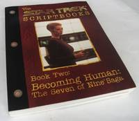 The Startrek Scriptbooks: Book 2 - Becoming Human - The Seven of Nine Saga by Marilyn Parker - Paperback - First Edition - 1999 - from Denton Island Books (SKU: dscf4993)