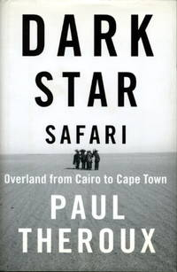 image of DARK STAR SAFARI: Overland from Cairo to Capetown.