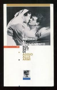 Ritorno al Tagliamento sul set di Addio Alle Armi [Return to Tagliamento:  on the set of A FAREWELL TO ARMS]