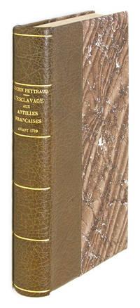 L'Esclavage aux Antilles Francaises Avant 1789, D'Apres des Documents by  Lucien Pierre Peytraud  - 1897  - from The Lawbook Exchange Ltd (SKU: 66556)