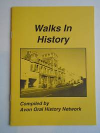 WALKS IN HISTORY Compiled By Avon Oral History Network