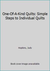image of One-Of-A-Kind Quilts: Simple Steps to Individual Quilts