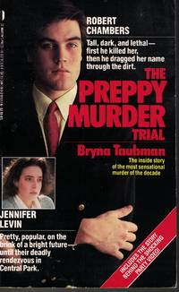 image of Preppy Murder Trail Robert Chambers Tall, Dark and Lethal First He Killed  Her Then He Dragged Her Name through the Dirt