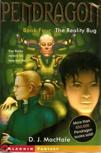 THE REALITY BUG : Pendragon Book Four