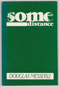 Some distance by  Douglas Messerli - Paperback - no others listed - 1982 - from The M.A.D. House Artists and Biblio.co.uk