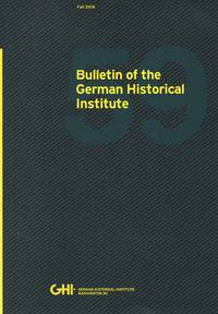Bulletin of the German Historical Institute No. 59, Fall 2016