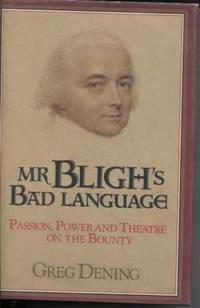 Mr. Bligh's Bad Language: Passion, Power, and Theater on the Bounty