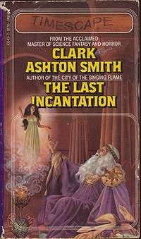 Last Incantation, The by  Clark Ashton Smith - Paperback - 1st pbk - 1982 - from Monroe Street Books and Biblio.com
