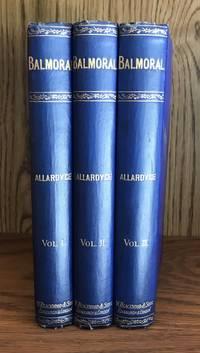 BALMORAL: A Romance Of The Queen's Country. In Three Volumes. (Fine, Bright Publisher's Presentation Copy)