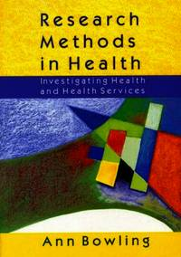 RESEARCH METHODS IN HEALTH: Investigating Health and Health Services by BOWLING - Paperback - from World of Books Ltd and Biblio.com