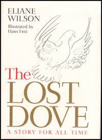 The Lost Dove: A Story for all Time by  Hans  Eliane; Erni - Hardcover - 1998 - from Diatrope Books (SKU: 29928)