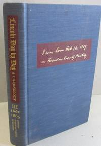 Lincoln Day by Day A Chronology 1809-1865.; Volume III