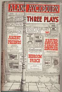 image of Three Plays : Bedroom Farce, Absent Friends, Absurd Person Singular