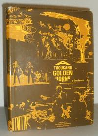 A Thousand Golden Horns - The Exciting Age of America's Greatest Dance Bands