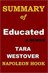 SUMMARY of EDUCATED: A Memoir by Tara Westover